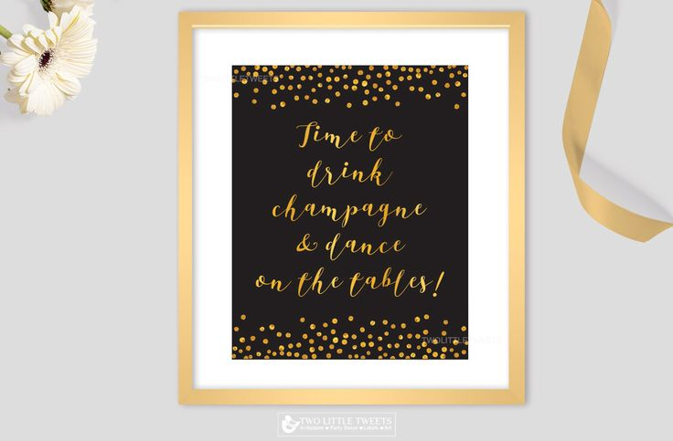 A personal favorite from my Etsy shop https://www.etsy.com/listing/476319654/time-to-drink-champagne-and-dance-on-the