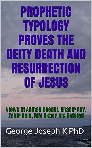 PROPHETIC TYPOLOGY PROVES THE DEITY DEATH AND RESURRECTIO... https://www.amazon.com/dp/B01FVDDT6C/ref=cm_sw_r_pi_dp_LqypxbBXYJX79