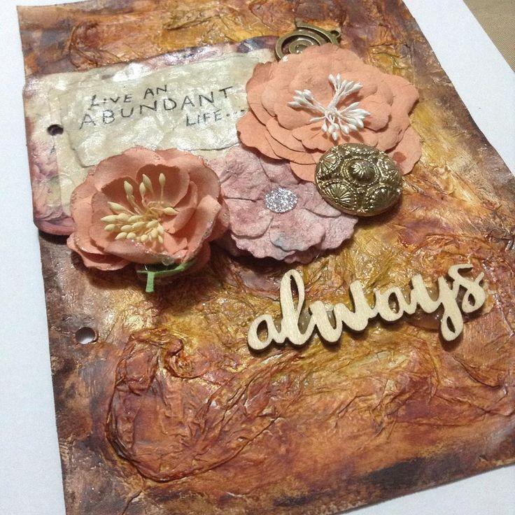 My Inspiration Art Journal page. Live an abundant life… always!