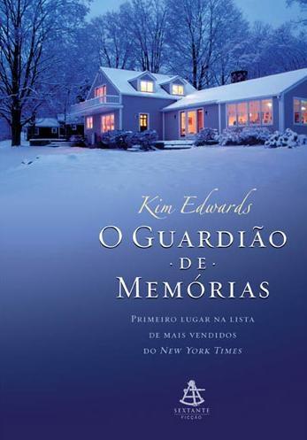 O Guardião de Memórias - Kim Edwards (Sextante)