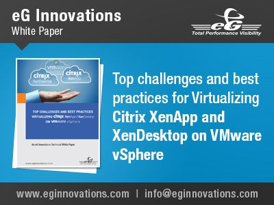 Download White Paper: Top challenges and best practices for Virtualizing Citrix XenApp and XenDesktop on VMware vSphere