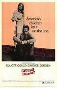 Getting Straight (1970). [R] 124 mins. Starring: Elliott Gould, Candice Bergen, Robert F. Lyons, Jeff Corey, Harrison Ford, John Rubinstein, Gregory Sierra and Billie Bird