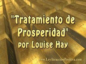 Tratamiento de Prosperidad, de Louise Hay - Ley de la Atracción Positiva