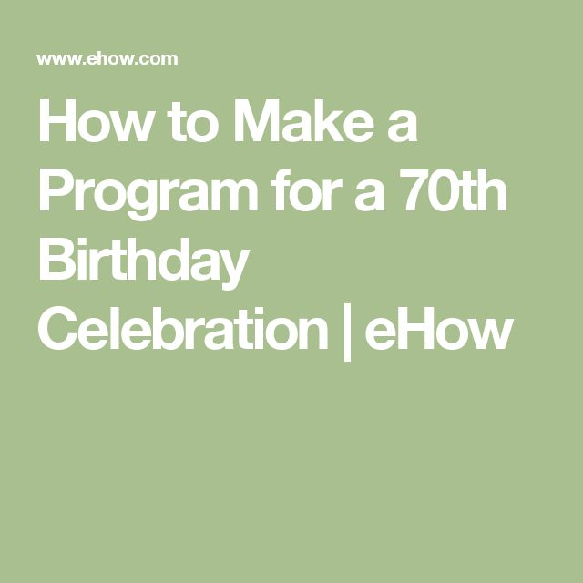 How To Make A Program For A 70th Birthday Celebration