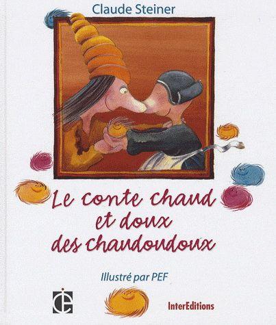 STEINER - PEF - Le Conte chaud et doux des Chaudoudoux - Un conte à lire pour sensibiliser les enfants à la gentillesse et à la générosité... Avec les touts petits on peut fabriquer des chauds-doudoux et des froids piquants après la lecture du conte.