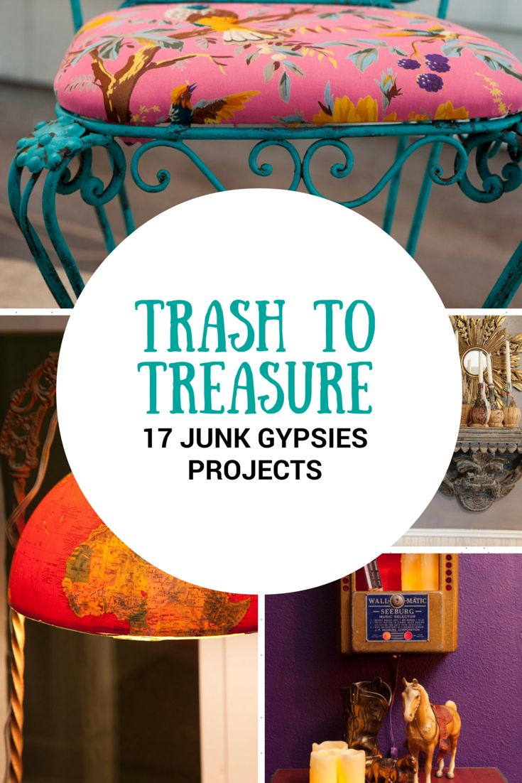 Trash to Treasure 17 Junk Gypsies Projects