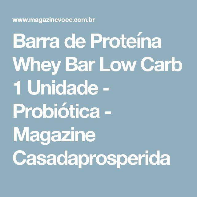 Barra de Proteína Whey Bar Low Carb 1 Unidade - Probiótica - Magazine Casadaprosperida