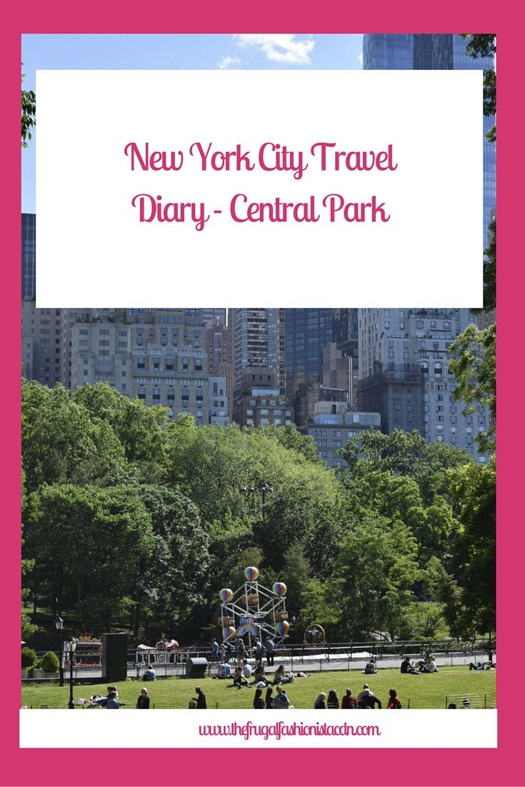 The Frugal Fashionista: New York City Travel Diary - Central Park