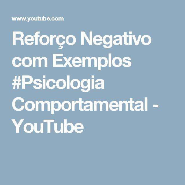 Reforço Negativo com Exemplos #Psicologia Comportamental - YouTube
