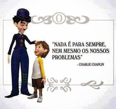 Frases Inteligentes: Frase de Charlie Chaplin sobre os problemas da vida