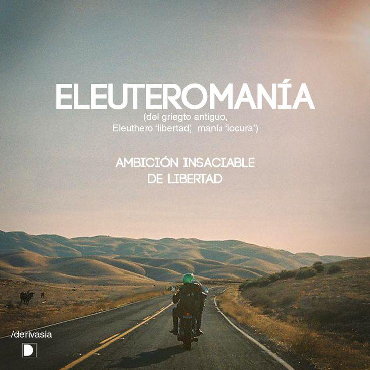 Eleuteromanía: Ambición insaciable de libertad