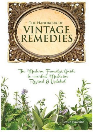 The Handbook of Vintage Remedies. Master Herbalist Jessie Hawkins covers over 90 common health concerns faced by modern families and 35 of the most commonly used herbal remedies, as well as practical safety guidelines about using natural remedies at home, and valuable formulas and recipes for putting herbs to use in the home.