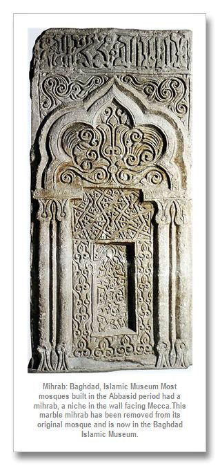 Mihrab, Abbasid Period - A mihrab is usually a niche set into the middle of the qibla wall of a building in order to indicate the direction of Mecca.