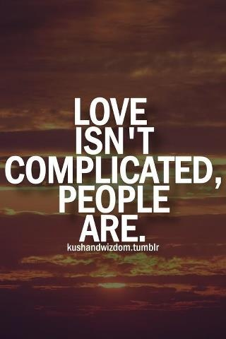 love isn't complicated... | Good Feelings and Hope | Pinterest