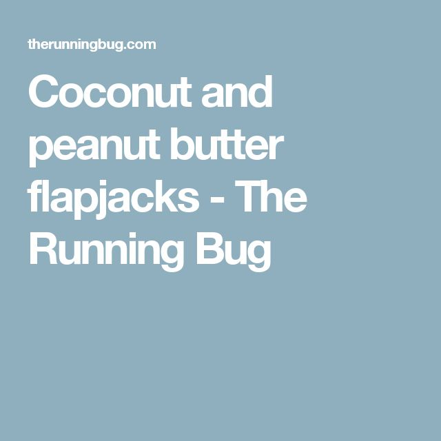 Coconut and peanut butter flapjacks - The Running Bug