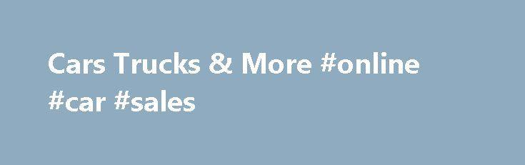 Cars Trucks & More #online #car #sales http://car.nef2.com/cars-trucks-more-online-car-sales/  #used cars and trucks # Cars Trucks & More – Howell MI, 48843 Cars Trucks[...]