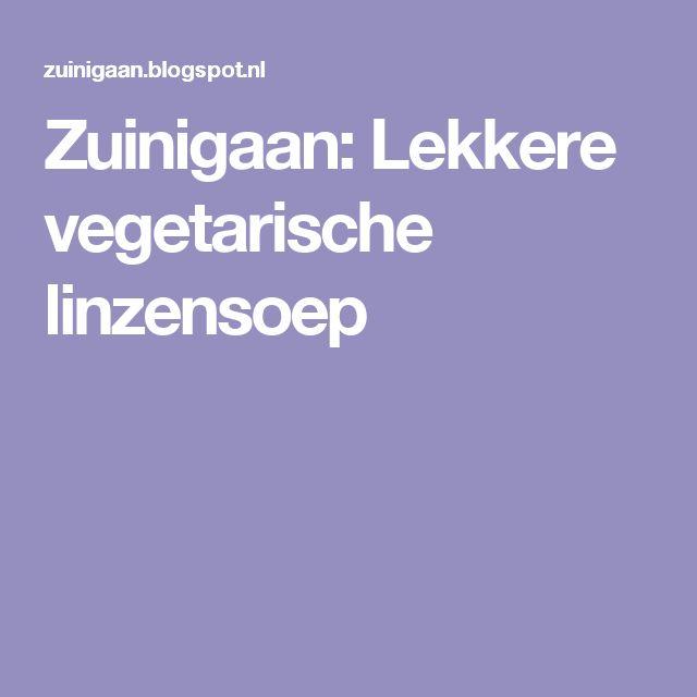 Zuinigaan: Lekkere vegetarische linzensoep