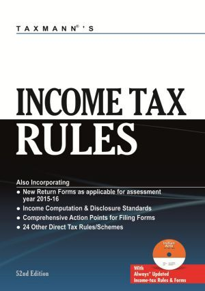 Income Tax Rules with New Return Forms as applicable for assessment year 2015-16  http://www.taxmann.com/bookstore/professional/income-tax-rules-52nd-edition2015.aspx