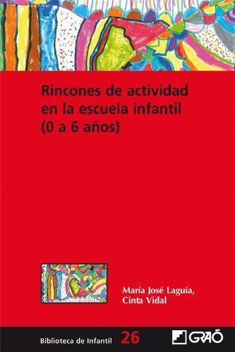 Rincones de actividad en la escuela infantil (0-6 años) / María José Laguía, Cinta Vidal
