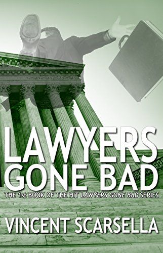 Lawyers Gone Bad (Lawyers Gone Bad Series Book 1) by Vincent L. Scarcella http://amzn.to/2hSVJ0I