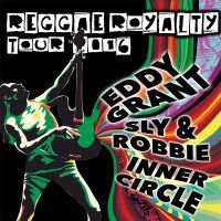 REGGAE ROYALTY TOUR Eddy Grant, Sly & Robbie, Inner Circle. Thursday 18 February 2016