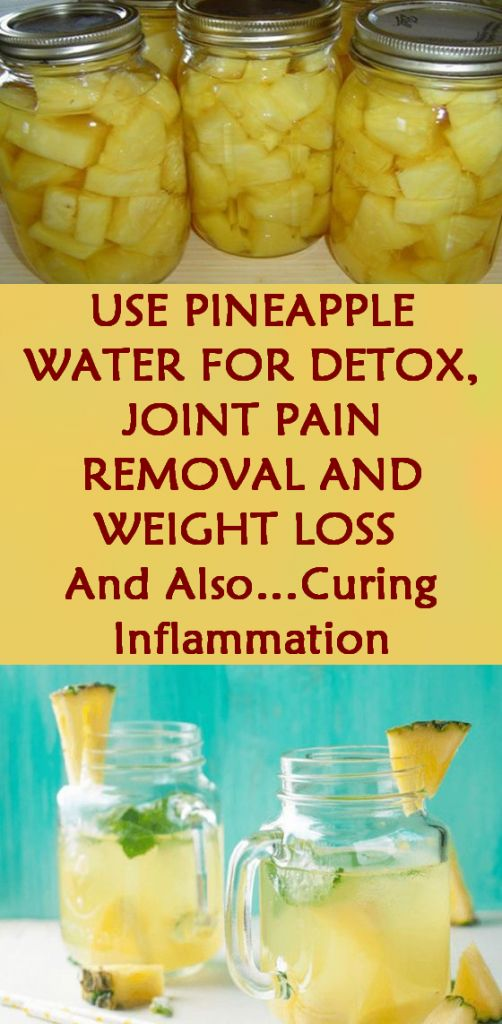 Herbs for weight loss Use Pineapple Water For Detox, Joint Pain Removal And Weight Loss And Also…Curing Inflammation
