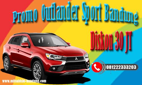 Diskon 30 Juta Mitsubishi Outlander Sport
