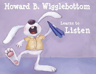 Howard B. Wigglebottom Learns to Listen - Howard gets into a lot of trouble for not listening. When he becomes a better listener, his life improves dramatically. Tips and lessons and a poster are included. Educator and counselor endorsed..