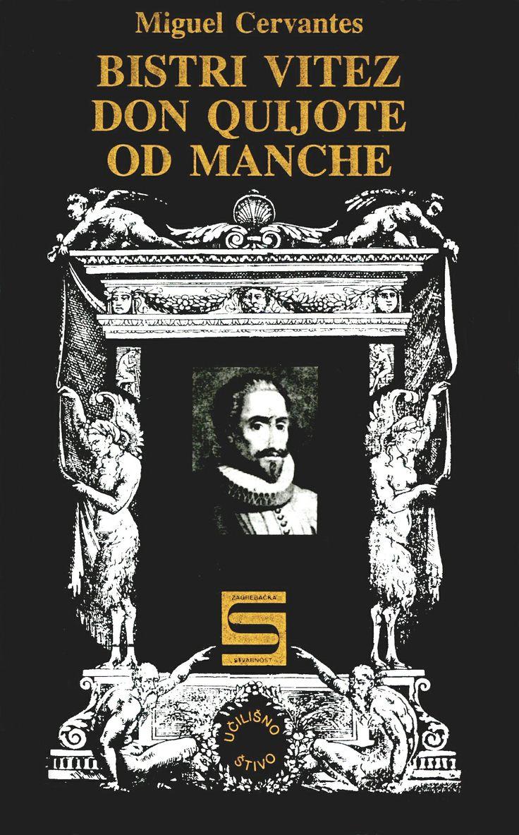 CROATA. Bistri Mitez Don Quijote od Manche [título en el idioma original]. Edición de Zagrebačka stvarnost, 1997. Primer capítulo: http://coleccionesdigitales.cervantes.es/cdm/compoundobject/collection/quijote/id/582/rec/1