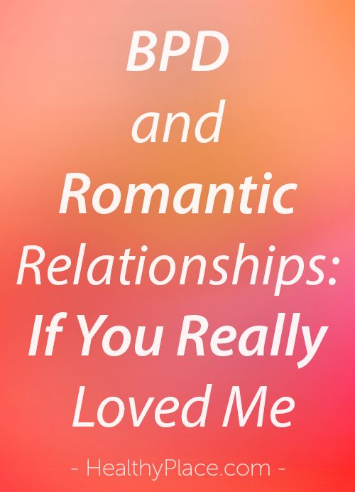 """A romantic relationship with a person with borderline personality disorder can be challenging. What can you expect? Check out BPD and Romantic Relationships."" www.HealthyPlace.com"