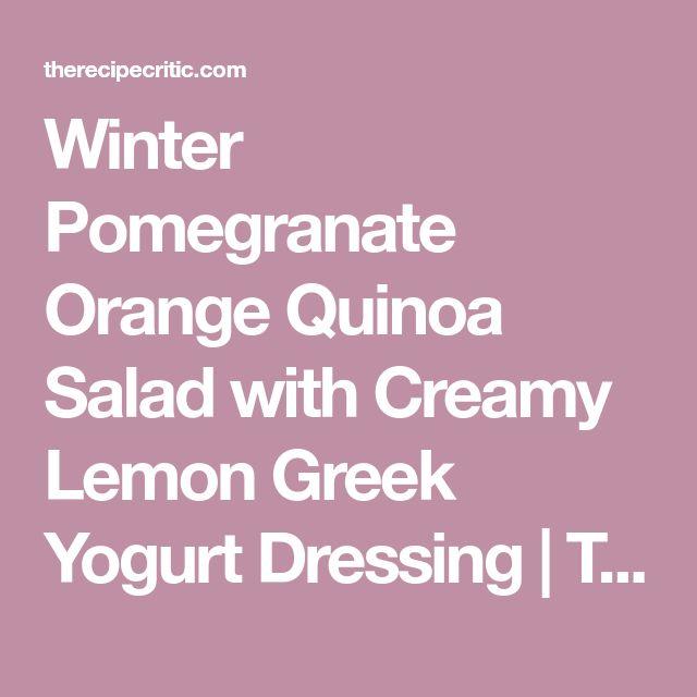 Winter Pomegranate Orange Quinoa Salad with Creamy Lemon Greek Yogurt Dressing | The Recipe Critic