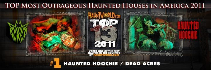 Haunted Hoochie @ Dead Acres.  This place is a crazy haunted house! A great one!!