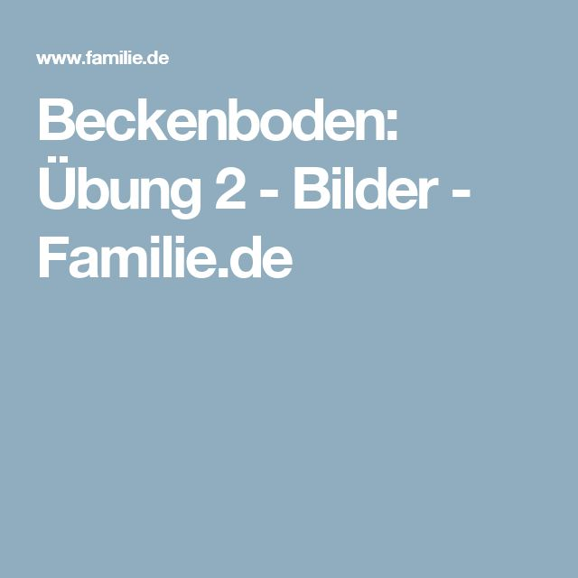 Beckenboden: Übung 2 - Bilder - Familie.de