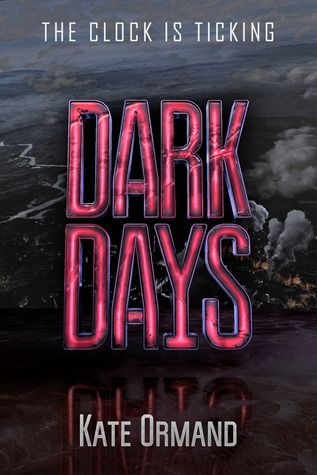Dark Days by Kate Ormand | Publisher:  Skyhorse / Sky Pony Press | Publication: June 3. 2014 | http://kateormand.wordpress.com | #YA #dystopian #DebutAuthor