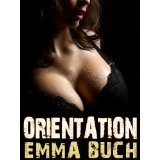 Orientation (Shades Sex Academy) (Kindle Edition)By Emma Buch