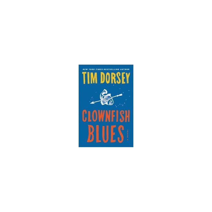 Clownfish Blues (Reprint) (Paperback) (Tim Dorsey)