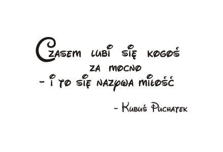 Cytaty, sentencje, napisy - Miłość - Kubuś Puchatek - 126
