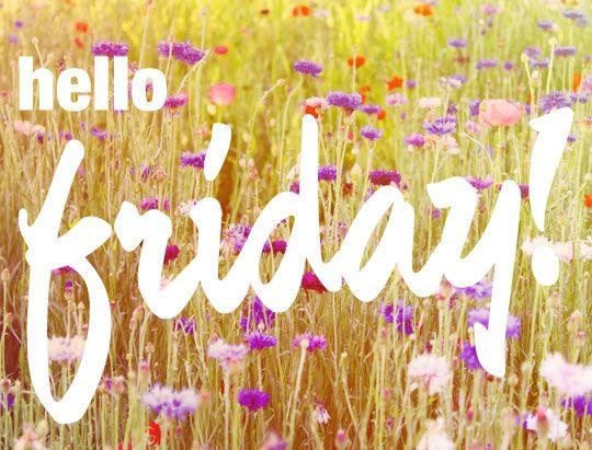 Hello Friday Friday Tgif Friday Quotes Hello Friday Its Friday