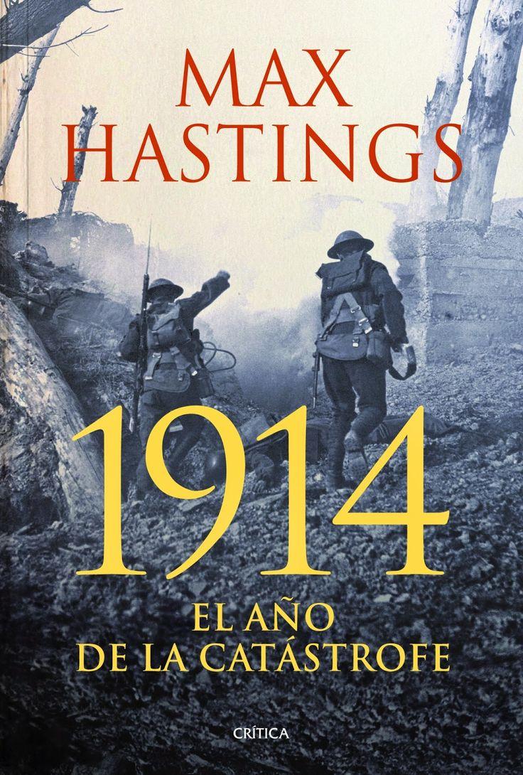 """El historiador Max Hastings analiza de manera certera el primer gran conflicto mundial en """"1914: el año de la catástrofe"""""""