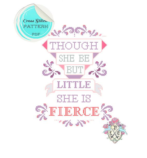 Though She Be But Little, She Is Fierce. Shakespeare Quote. Typography Cross Stitch Pattern.