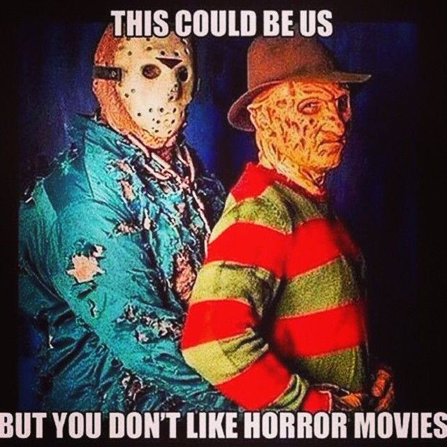 This Could Be Us, But You Donu0027t Like Horror Movies Humor Quote. Jason   Watch Free Latest Movies Online On