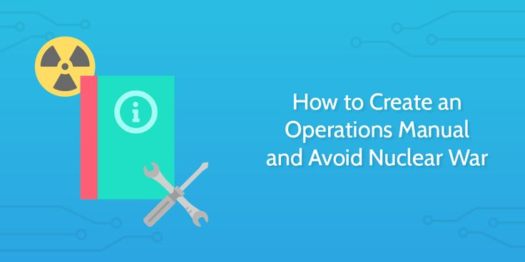 How to Create an Operations Manual for Your Business (and Avoid Nuclear War)   Process Street