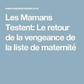Les Mamans Testent: Le retour de la vengeance de la liste de maternité