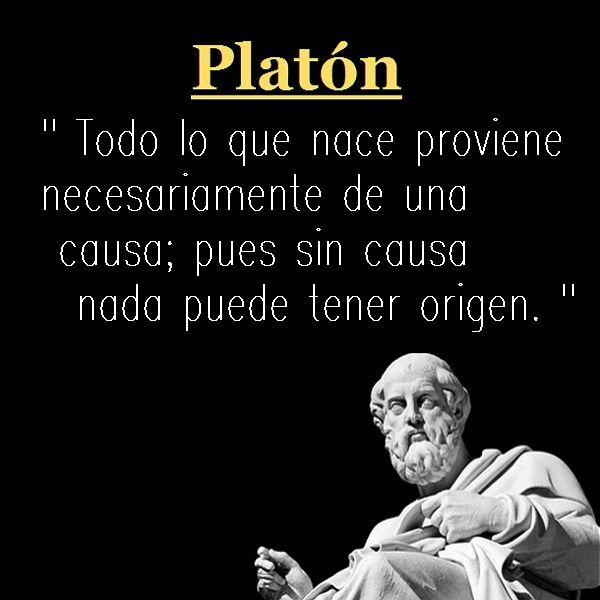Platón Todo Lo Que Nace Proviene Necesariamente De Una