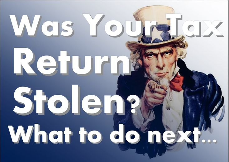 Tax Return Stolen? call the IRS Identity Protection Specialized Unit at 800-908-4490 and fill out an IRS Identity Theft Affidavit, Form 14039