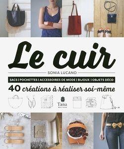 Nouveauté : Livre : Le cuir - 40 créations à réaliser soi-même : http://www.crea-cuir.com/achat-livre-le-cuir-40-creations-realiser-soi-meme-415230.html