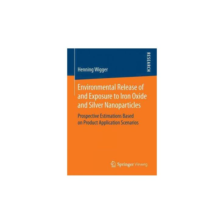 Environmental Release of and Exposure to Iron Oxide and Silver Nanoparticles : Prospective Estimations