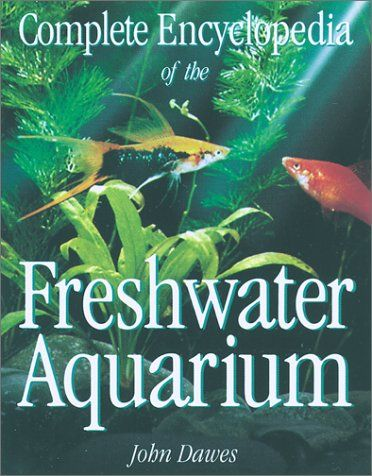 Complete Encyclopedia of the Freshwater Aquarium by John Dawes,http://www.amazon.com/dp/1552975444/ref=cm_sw_r_pi_dp_KCpdtb1H93BSMW0M