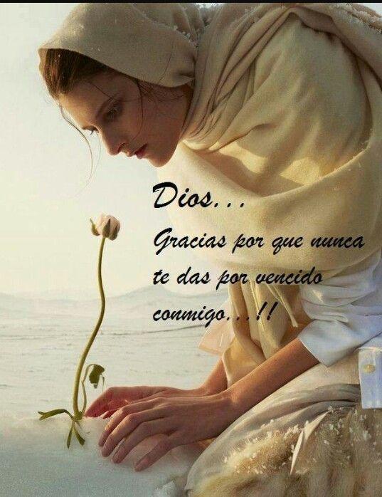 Gracias Dios por no abandonarme aun cuando no soy digna de tu Amor...ღ✟