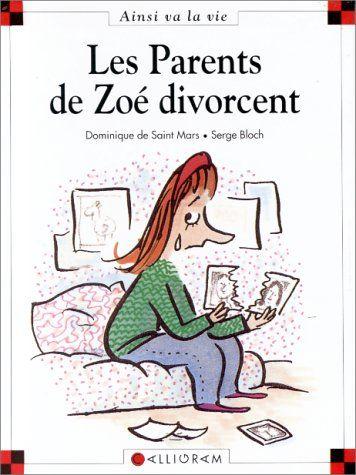 Les parents de Zoé divorcent / Dominique de Saint Mars, Serge Bloch.